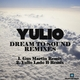 Yulio Dream to Sound Remixes