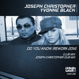 Do You Know (Rework 2014) by Yvonne Black & Joseph Christopher mp3 download