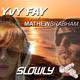 Yvy Fay & Mathew Brabham - Slowly