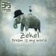 Zekel Dream Is My World