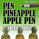 Zhan Chee Pen Pineapple Apple Pen(Long Version)