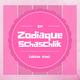 Zodiaque - Schaschlik: Leichte Kost EP