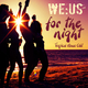 we:us For the Night(Tropical House Edit)