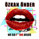 Özkan Önder We Go Fucking Disco