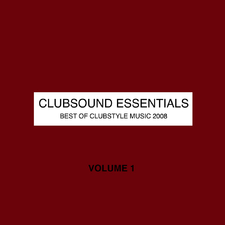 Clubsound Essentials Vol. 1 - Best of Clubstyle Music 2008