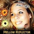 Mellow Reflector - I´ve Got the Love