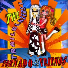 Tornado & Friends - The Trailblazers!