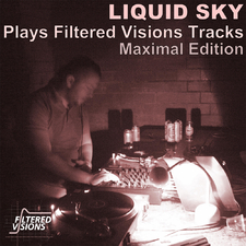 Liquid Sky Plays Filtered Visions Tracks Maximal Edition