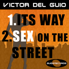 Its Way / Sex On The Street