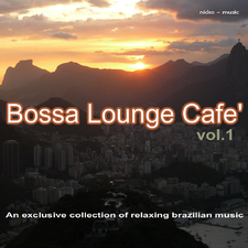 Bossa Lounge Café Vol. 1 - An exclusive collection of relaxing brazilian music