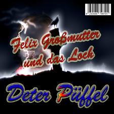 Deter Püffel - Felix Großmutter Und Das Loch