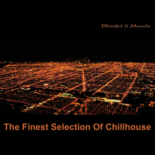 The Finest Selection of Chillhouse
