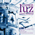 Luz Crown - Cool Sound