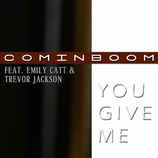You Give Me Feat. Emily Catt & Trevor Jackson