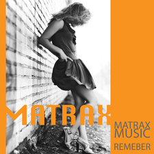 Matrax-Music - Remeber