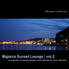 Majorca Sunset Lounge Vol.2 - a Collection Of Relaxing Lounge Music Selected By Cesar Martinez