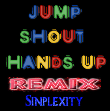 Jump Shout Hands Up - Remix