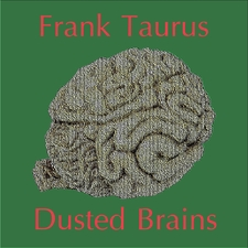 Dusted Brains