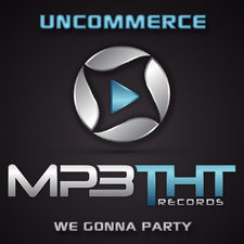 Uncommerce - We Gonna Party