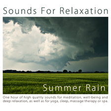 One Hour of Summer Rain For Meditation And Deep Relaxation