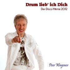 Drum Lieb Ich Dich - Der Disco Hitmix 2012