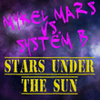 Mykel Mars Vs System B - Stars Under the Sun
