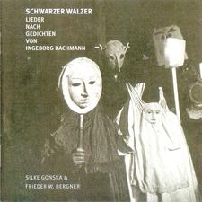 Schwarzer Walzer Lieder Nach Gedichten Von Ingeborg Bachmann