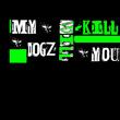 My Dogz Will Kill You - My Dogz Will Kill You