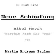 Du Bist Eine Neue Schöpfung Bibel Musik Worship With The Word