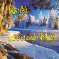 Edgar Pelz - Und Es Ist Wieder Weihnacht