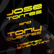 Jose Torres & Tony Fuente - I Wanted Everything