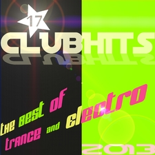 17 Stars Clubhits 2013 - The Best Of Trance & Electro