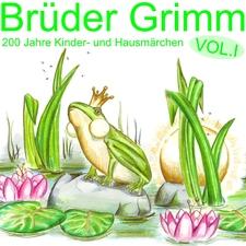 Brüder Grimm, 200 Jahre Kinder Und Hausmärchen Vol.1