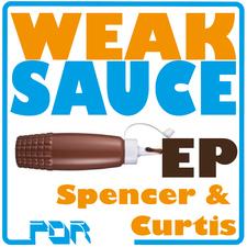 Weak Sauce Ep