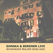 Schwarzer Walzer Goes Jazz (Gonska & Bergner Live)