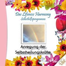 Das Lifeness Harmony Selbsthilfeprogramm: Anregung der Selbstheilungskräfte
