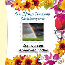 Das Lifeness Harmony Selbsthilfeprogramm: Den wahren Lebensweg finden