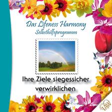 Das Lifeness Harmony Selbsthilfeprogramm: Ihre Ziele siegessicher verwirklichen