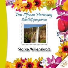 Das Lifeness Harmony Selbsthilfeprogramm: Starke Willenskraft
