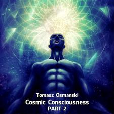 Cosmic Consciousness, Pt. 2