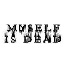 Myself Is Dead