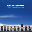 The Headstones - What You're Waiting For