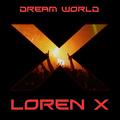 Loren x - Dream World