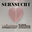 Mister Mike - Sehnsucht