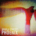 Angela Kinczly - Phoenix