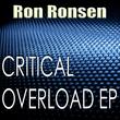 Ron Ronsen - Critical Overload Ep