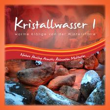 Kristallwasser 1 warme Klänge von der Winterstarre