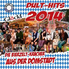 Glöckl präsentiert Dult-Hits 2014 - Die Bierzelt-Kracher aus der Domstadt (Made in Oberpfalz)