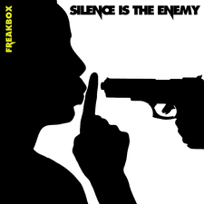 Silence Is the Enemy