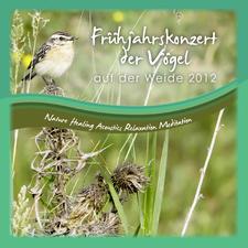 Frühjahrskonzert der Vögel auf der Weide 2012